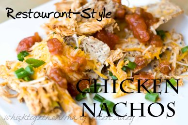 Restaurant Style Chicken Nachos on Whisk Together