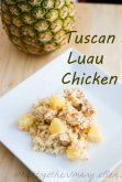 Tuscan Luau Chicken on Whisk Together